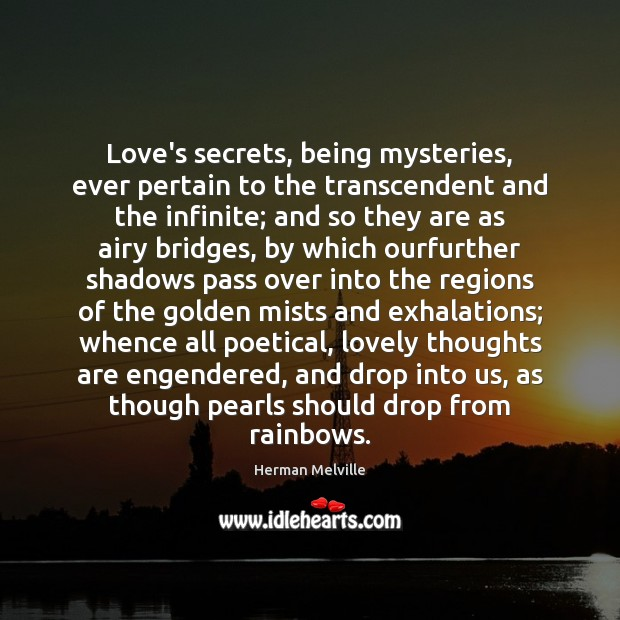 Love's secrets, being mysteries, ever pertain to the transcendent and the infinite; Image
