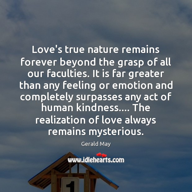 Love's true nature remains forever beyond the grasp of all our faculties. Image
