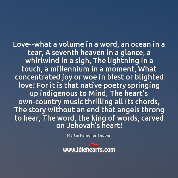 Love–what a volume in a word, an ocean in a tear, A Image