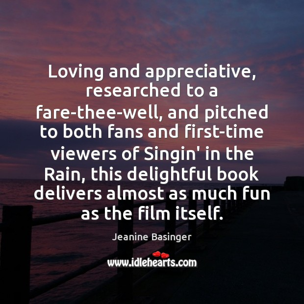 Image, Loving and appreciative, researched to a fare-thee-well, and pitched to both fans