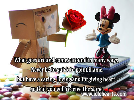 Have A Caring, Loving And Forgiving Heart