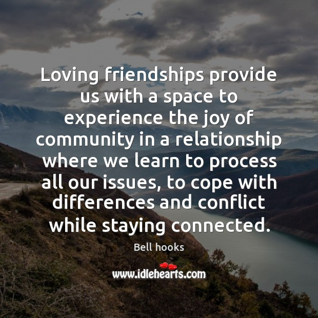 Image, Loving friendships provide us with a space to experience the joy of