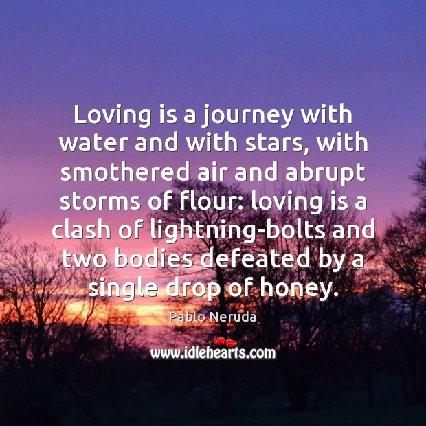Image, Loving is a journey with water and with stars, with smothered air