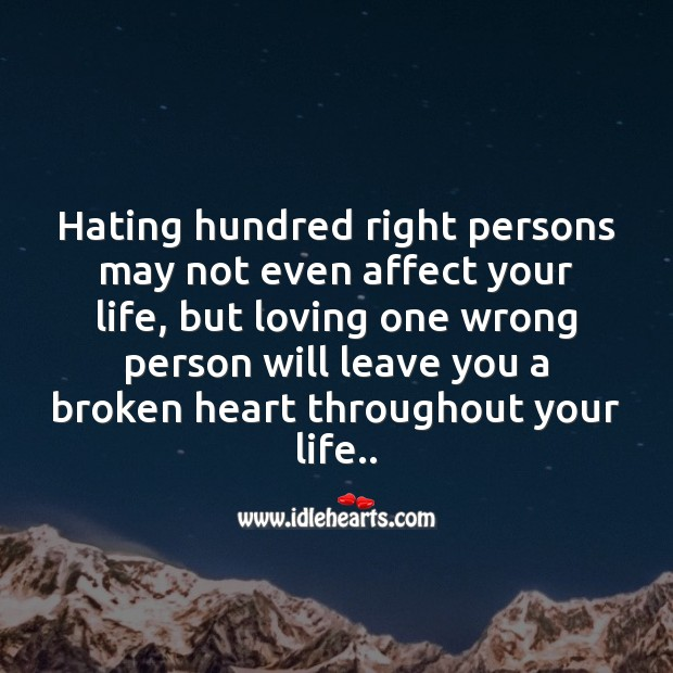 Image, Loving one wrong person will leave you a broken heart
