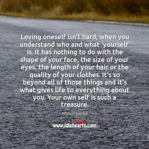 Loving oneself isn't hard, when you understand who and what 'yourself' is. Image