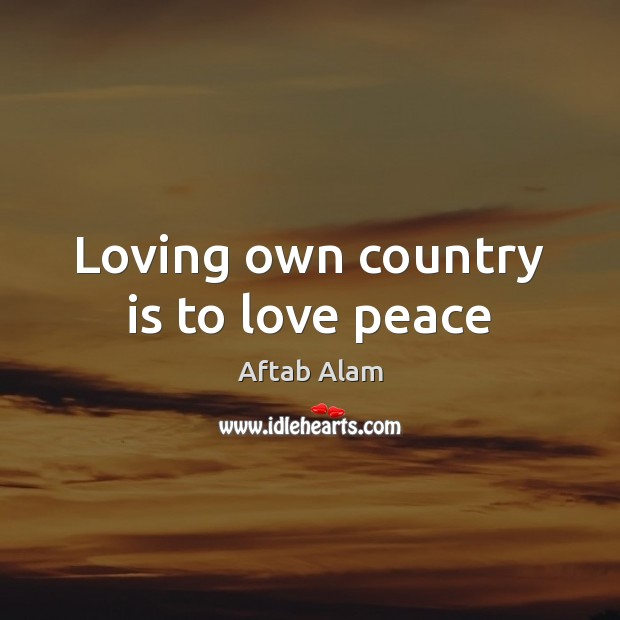 Image, Loving own country is to love peace
