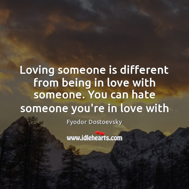 Loving someone is different from being in love with someone. You can Image