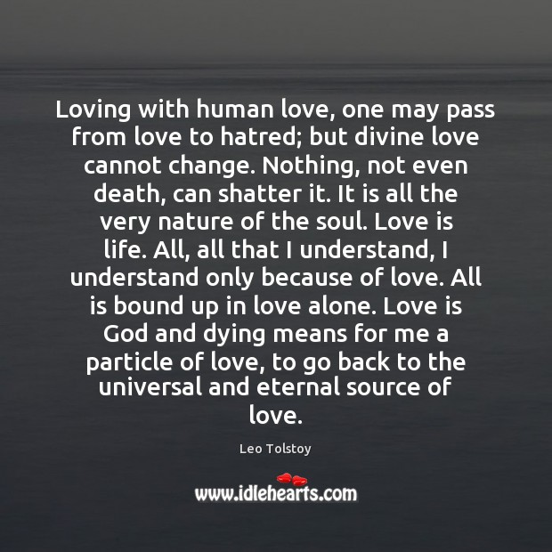 Loving with human love, one may pass from love to hatred; but Image