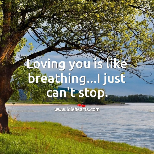 Image, Loving you is like breathing…i just can't stop.