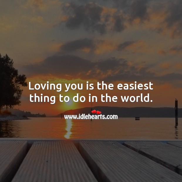 Image, Loving you is the easiest thing to do in the world.
