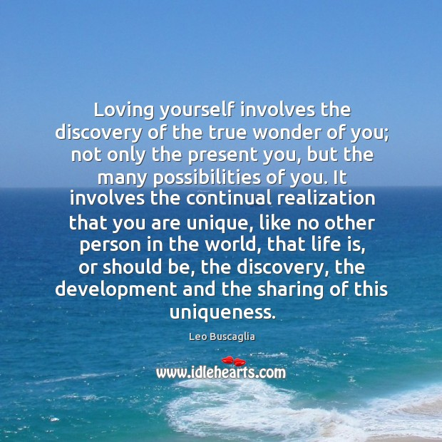 Image, Loving yourself involves the discovery of the true wonder of you; not