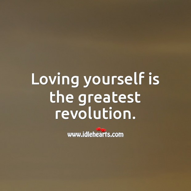Loving yourself is the greatest revolution. Love Yourself Quotes Image