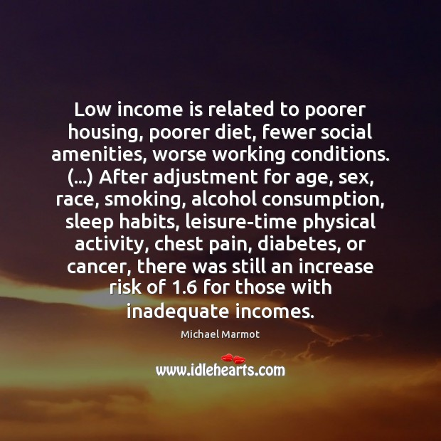 Image, Low income is related to poorer housing, poorer diet, fewer social amenities,