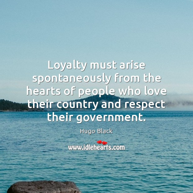 Loyalty must arise spontaneously from the hearts of people who love their Image