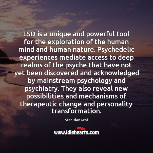 LSD is a unique and powerful tool for the exploration of the Stanislav Grof Picture Quote