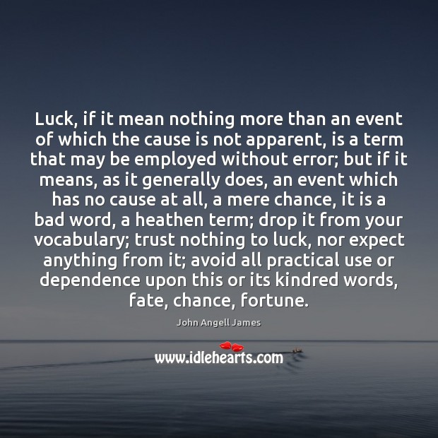Luck, if it mean nothing more than an event of which the Image