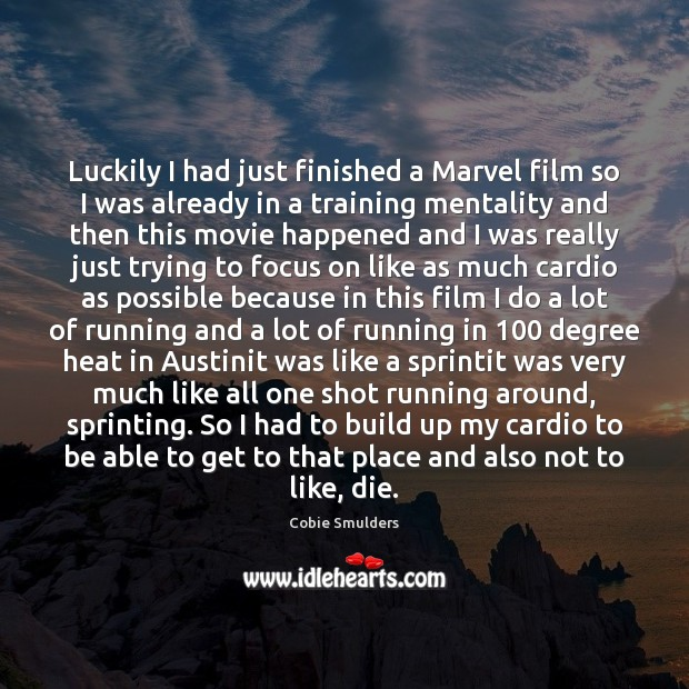 Luckily I had just finished a Marvel film so I was already Image