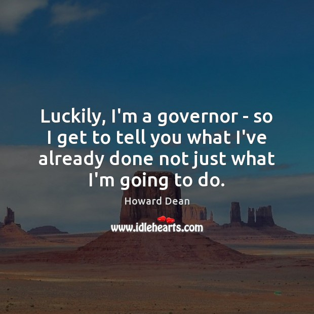 Luckily, I'm a governor – so I get to tell you what Image