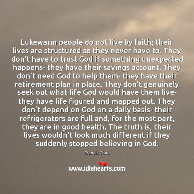 Lukewarm people do not live by faith; their lives are structured so Image