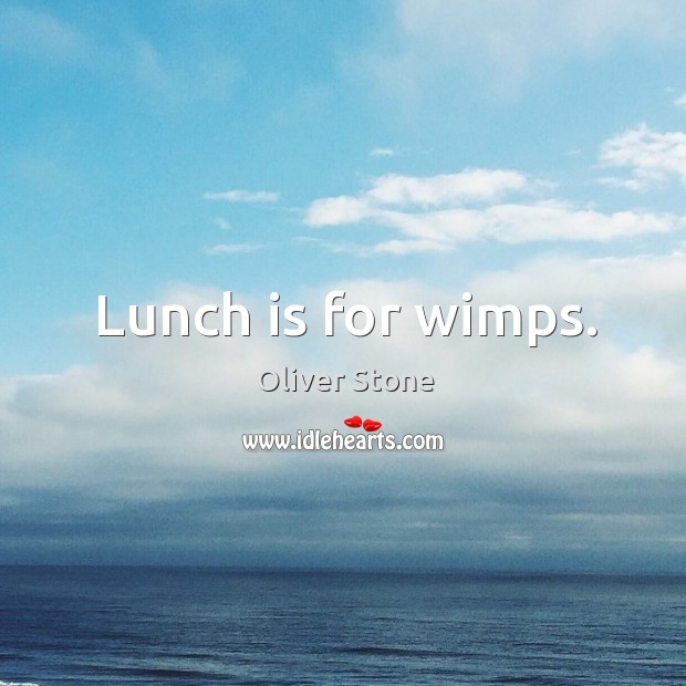 Image, Lunch is for wimps.