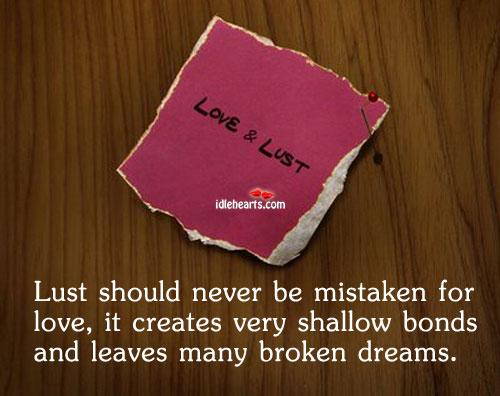 Lust Should Never Be Mistaken For Love…