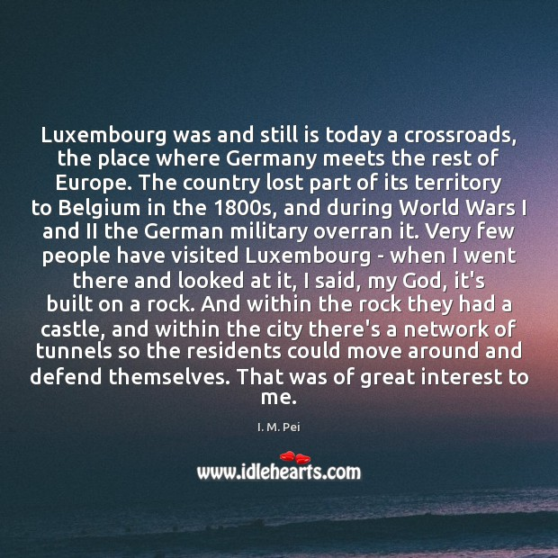 Image, Luxembourg was and still is today a crossroads, the place where Germany