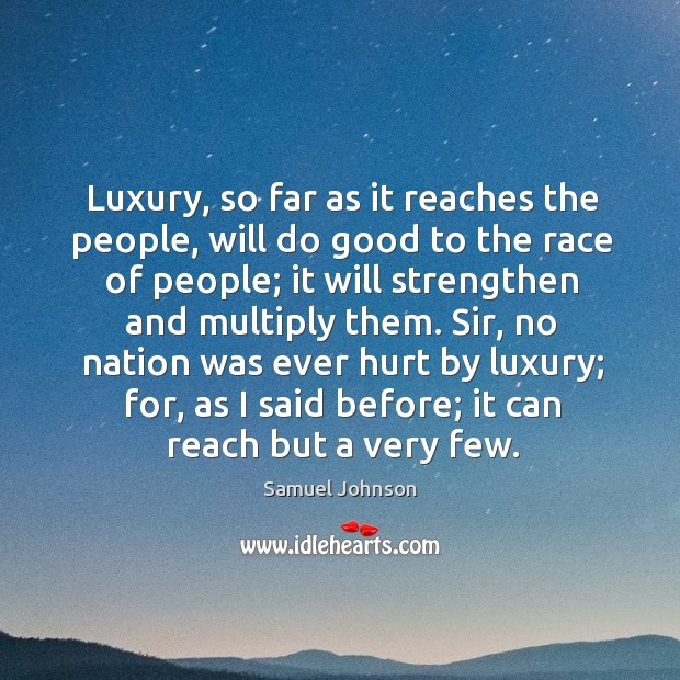 Image, Luxury, so far as it reaches the people, will do good to
