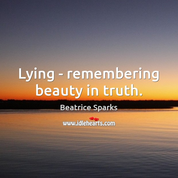 Lying – remembering beauty in truth. Image