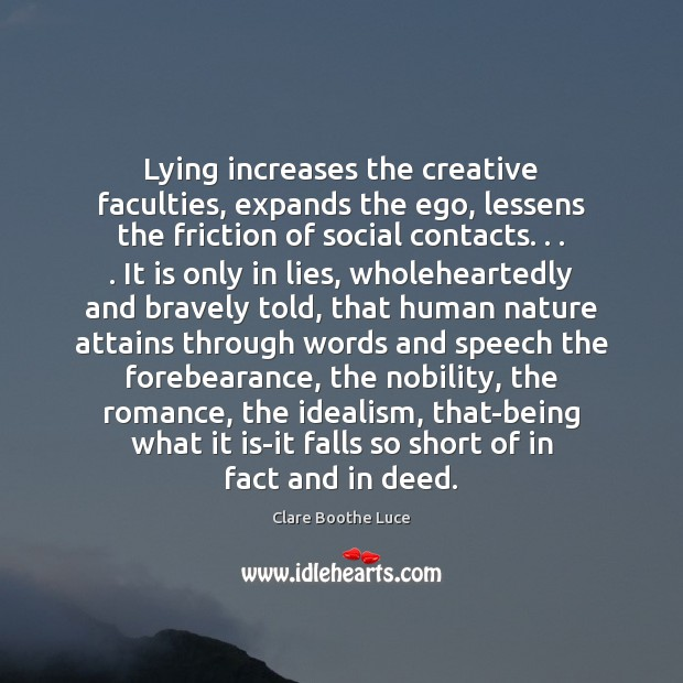 Image, Lying increases the creative faculties, expands the ego, lessens the friction of