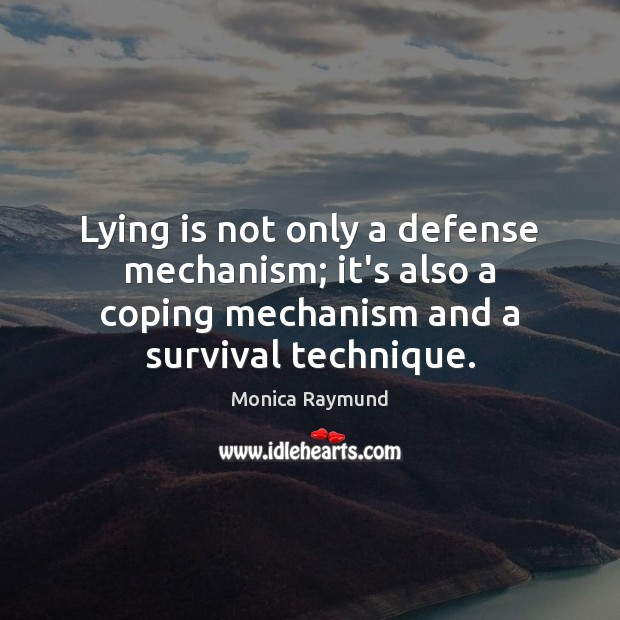 Lying is not only a defense mechanism; it's also a coping mechanism Image