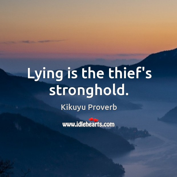 Lying is the thief's stronghold. Image
