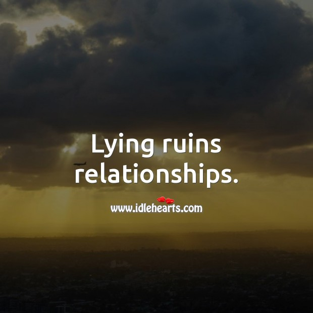 Image, Lying ruins relationships.