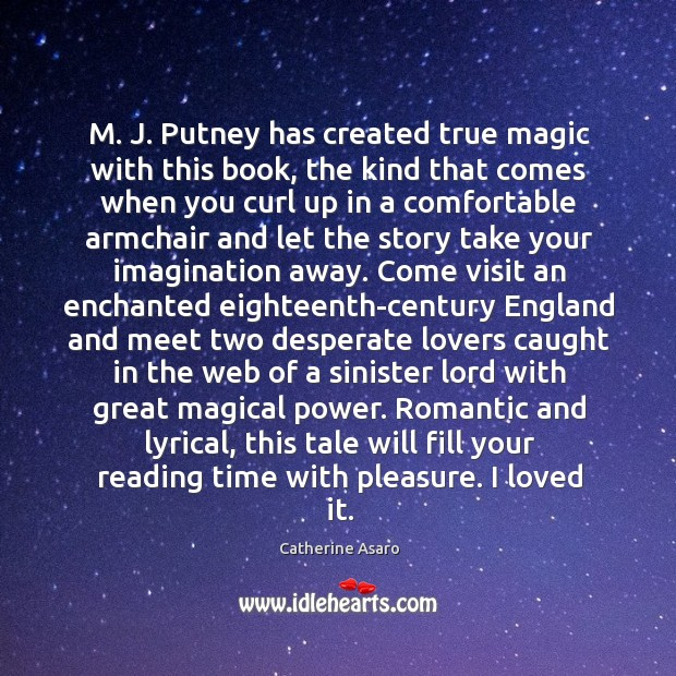 M. J. Putney has created true magic with this book, the kind Image