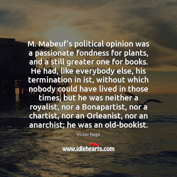 M. Mabeuf's political opinion was a passionate fondness for plants, and Image