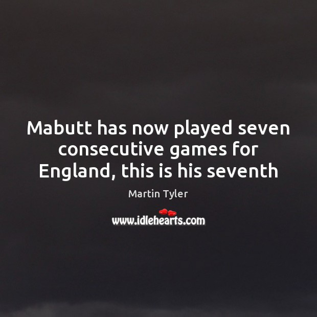 Mabutt has now played seven consecutive games for England, this is his seventh Image