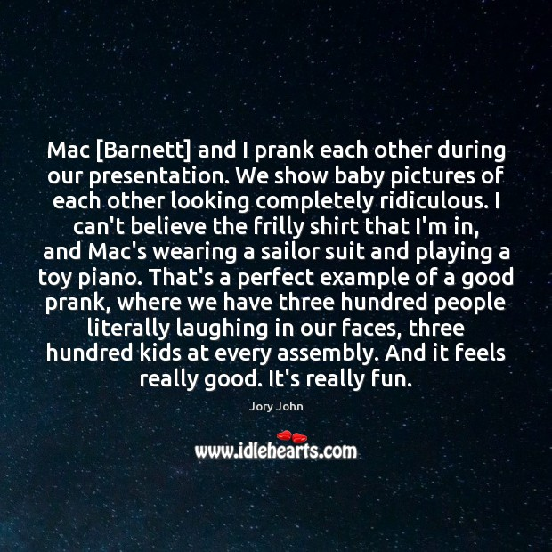 Image, Mac [Barnett] and I prank each other during our presentation. We show