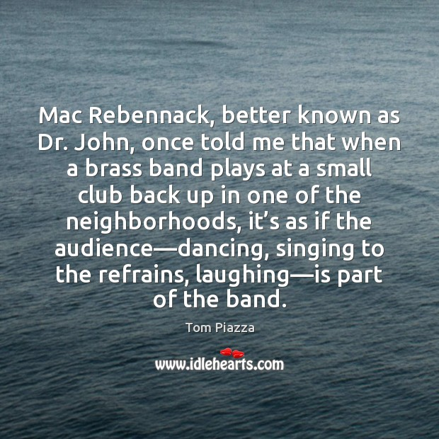 Mac Rebennack, better known as Dr. John, once told me that when Image