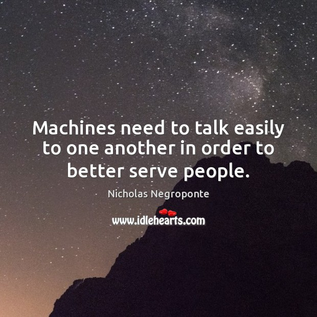Machines need to talk easily to one another in order to better serve people. Image