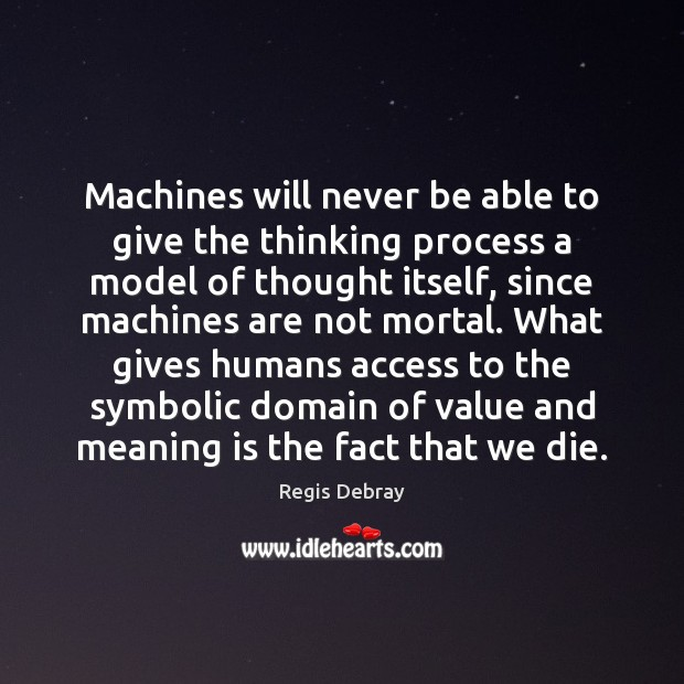 Image, Machines will never be able to give the thinking process a model