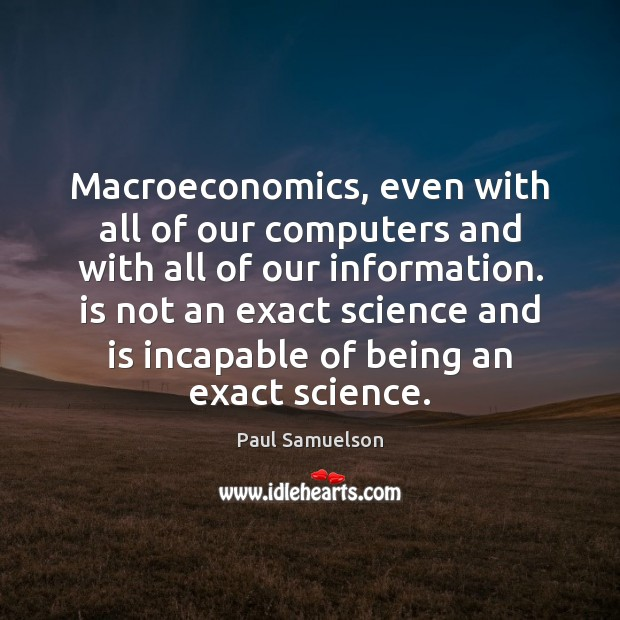 Macroeconomics, even with all of our computers and with all of our Image