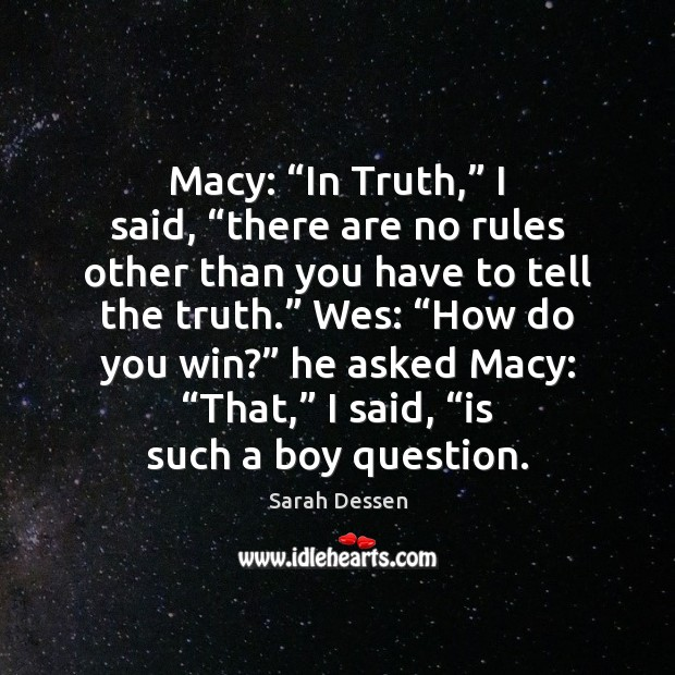"""Macy: """"In Truth,"""" I said, """"there are no rules other than you Image"""