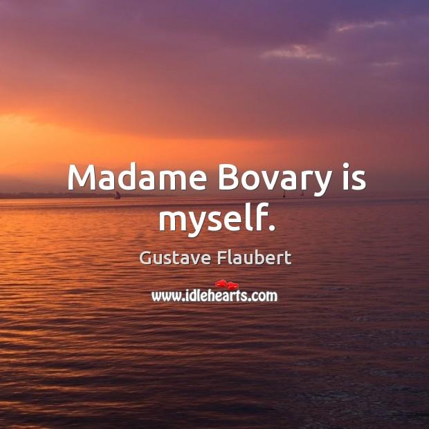 Image, Madame bovary is myself.