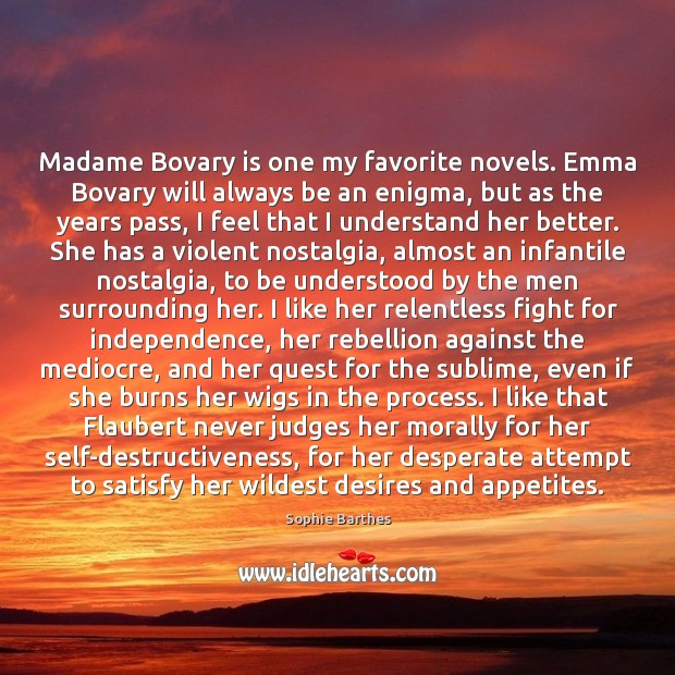Madame Bovary is one my favorite novels. Emma Bovary will always be Image
