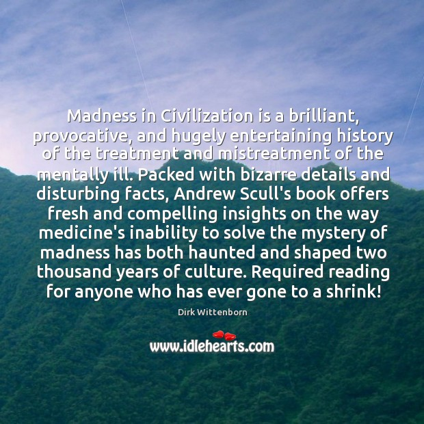 Madness in Civilization is a brilliant, provocative, and hugely entertaining history of Image