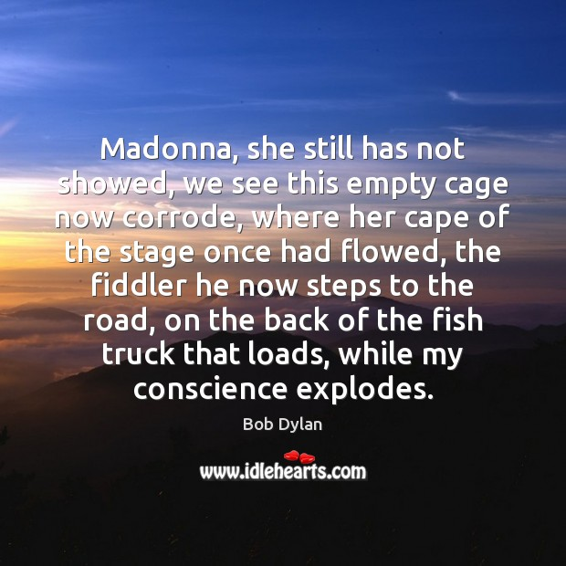Image, Madonna, she still has not showed, we see this empty cage now