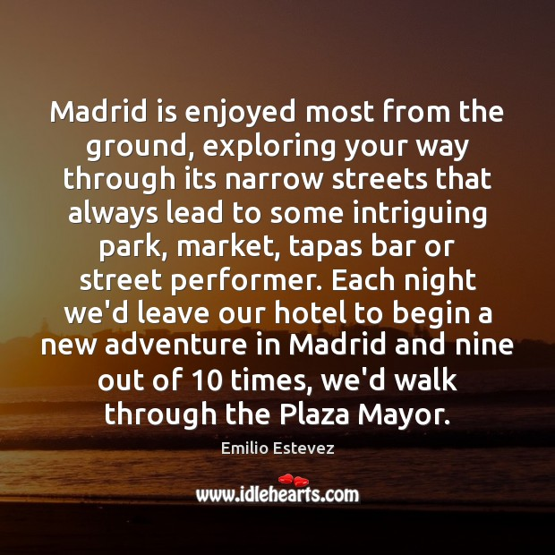 Image, Madrid is enjoyed most from the ground, exploring your way through its