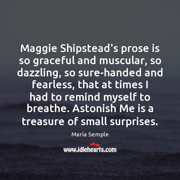 Maggie Shipstead's prose is so graceful and muscular, so dazzling, so sure-handed Image