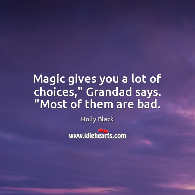 """Magic gives you a lot of choices,"""" Grandad says. """"Most of them are bad. Image"""
