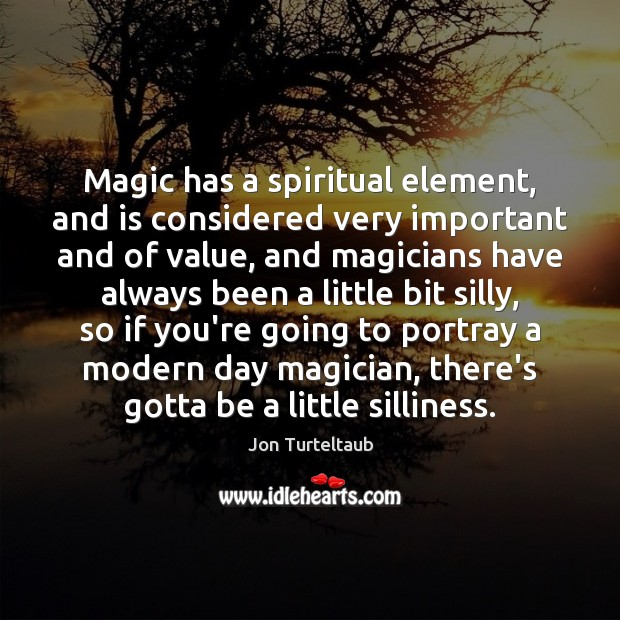 Image, Magic has a spiritual element, and is considered very important and of
