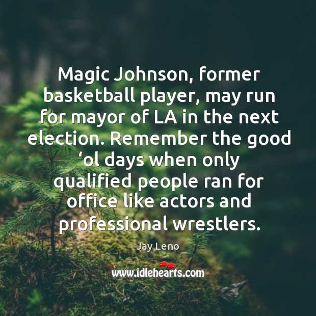Magic johnson, former basketball player, may run for mayor of la in the next election. Image